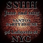 Santos Party House NYC June 2nd – SSHH